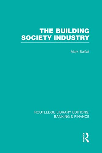 9780415751674: Building Society Industry (RLE Banking & Finance)
