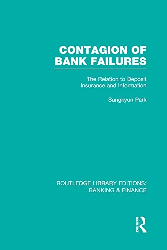 9780415751698: Contagion of Bank Failures (RLE Banking & Finance): The Relation to Deposit Insurance and Information