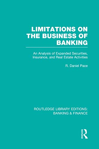 9780415751810: Limitations on the Business of Banking (RLE Banking & Finance): An Analysis of Expanded Securities, Insurance and Real Estate Activities