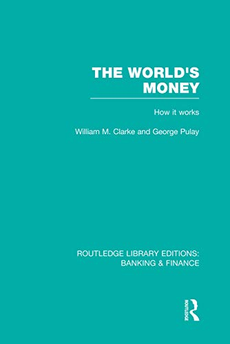 9780415751902: The World's Money (RLE: Banking & Finance)