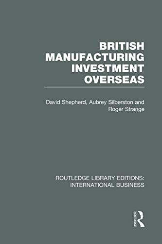 9780415752138: British Manufacturing Investment Overseas (RLE International Business)
