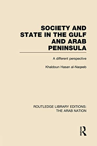 9780415752176: Society and State in the Gulf and Arab Peninsula (RLE: The Arab Nation): A Different Perspective