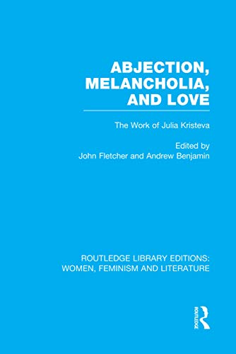 9780415752299: Abjection, Melancholia and Love (Routledge Library Editions: Women, Feminism and Literature)