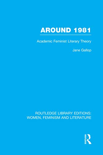 9780415752312: Around 1981: Academic Feminist Literary Theory