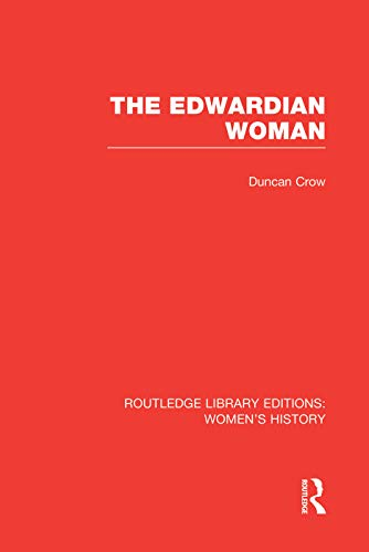 9780415752497: The Edwardian Woman (Routledge Library Editions: Women's History)
