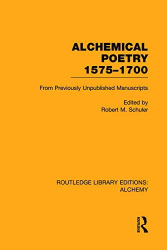 9780415752695: Alchemical Poetry, 1575-1700: From Previously Unpublished Manuscripts