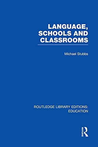 9780415752817: Language, Schools and Classrooms (RLE Edu L Sociology of Education)