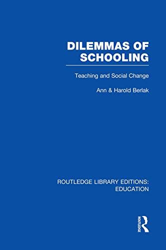 9780415752824: Dilemmas of Schooling (RLE Edu L): Teaching and Social Change