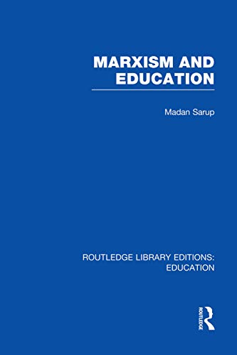 9780415753104: Marxism and Education (RLE Edu L): A Study of Phenomenological and Marxist Approaches to Education