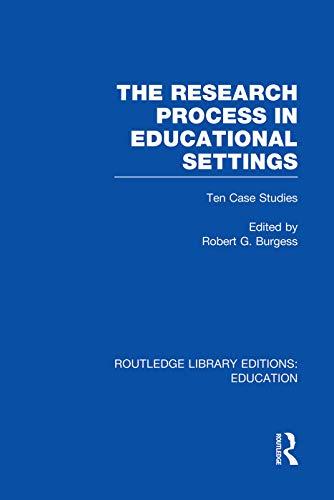 9780415753111: The Research Process in Educational Settings (RLE Edu L): Ten Case Studies