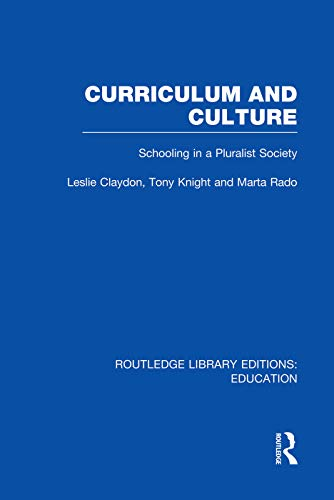 9780415753326: Curriculum and Culture (RLE: Education): Schooling in a Pluralist Society