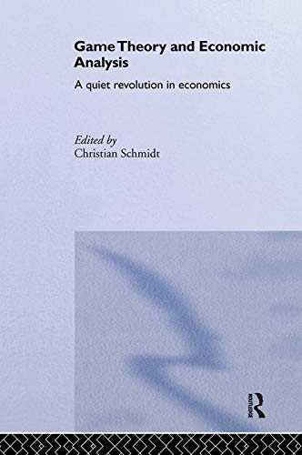 9780415753517: Game Theory and Economic Analysis: A Quiet Revolution in Economics
