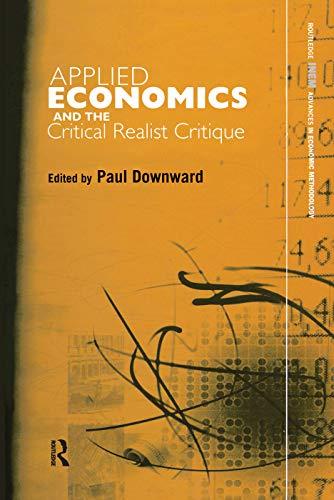 9780415753616: Applied Economics and the Critical Realist Critique (Routledge INEM Advances in Economic Methodology)