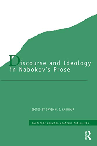 Discourse and Ideology in Nabokov's Prose: Larmour, David H. J.