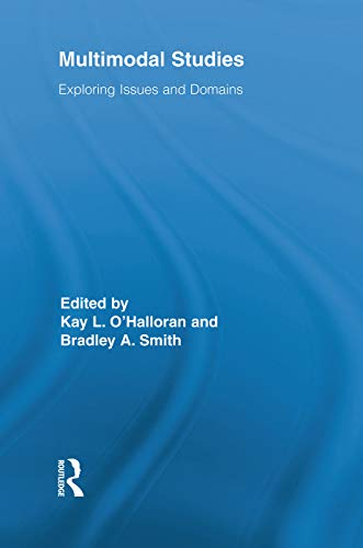 9780415754415: Multimodal Studies: Exploring Issues and Domains (Routledge Studies in Multimodality)