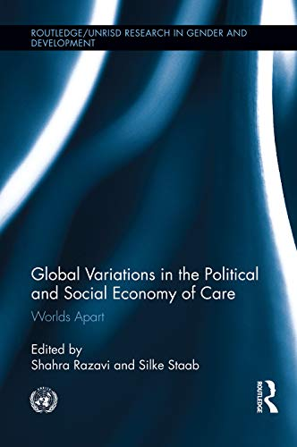 9780415754552: Global Variations in the Political and Social Economy of Care: Worlds Apart (Routledge/UNRISD Research in Gender and Development)