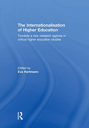 9780415754705: The Internationalisation of Higher Education: Towards a new research agenda in critical higher education studies