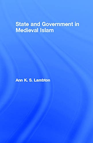 9780415754941: State and Government in Medieval Islam (London Oriental)