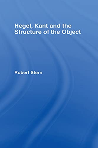 9780415755139: Hegel, Kant and the Structure of the Object