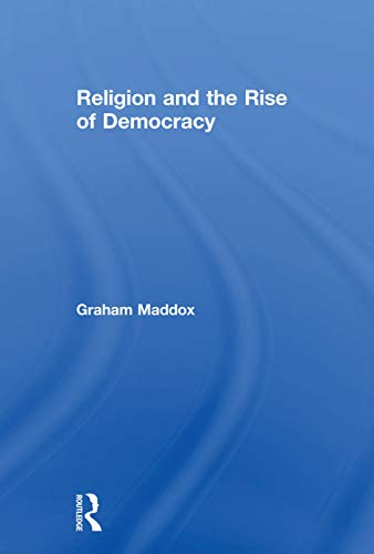 9780415755146: Religion and the Rise of Democracy