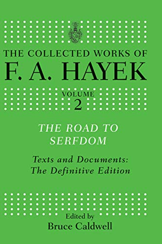 9780415755320: The Road to Serfdom: Text and Documents: The Definitive Edition (The Collected Works of F.A. Hayek)
