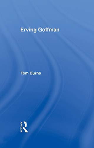 9780415755719: Erving Goffman