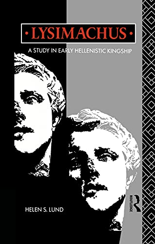 9780415755856: Lysimachus: A Study in Early Hellenistic Kingship