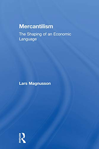 9780415755894: Mercantilism: The Shaping of an Economic Language