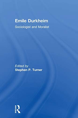 9780415756259: Emile Durkheim: Sociologist and Moralist