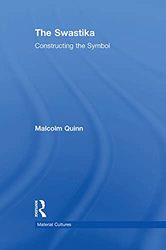9780415756334: The Swastika: Constructing the Symbol (Material Cultures)