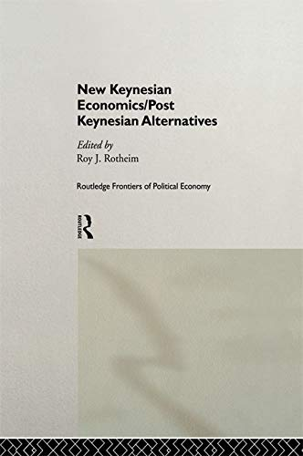 9780415756532: New Keynesian Economics / Post Keynesian Alternatives (Routledge Frontiers of Political Economy)