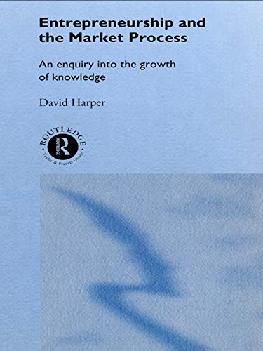 9780415756587: Entrepreneurship and the Market Process: An Enquiry into the Growth of Knowledge (Routledge Foundations of the Market Economy)