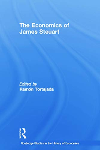 9780415757072: The Economics of James Steuart (Routledge Studies in the History of Economics)