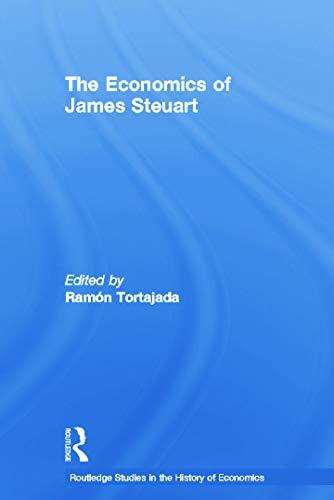 9780415757072: The Economics of James Steuart (Routledge Studies in the History of Economics)