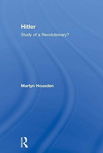 9780415757157: Hitler: Study of a Revolutionary? (Routledge Sources in History)