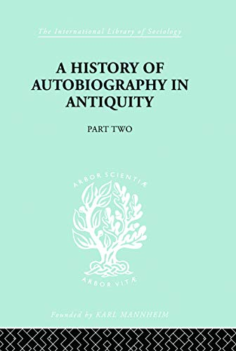 9780415757355: A History of Autobiography in Antiquity (International Library of Sociology)