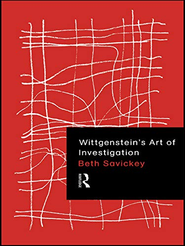 9780415757454: Wittgenstein's Art of Investigation