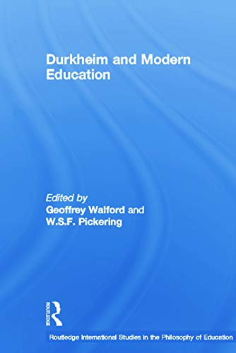 Durkheim and Modern Education (Routledge International Studies