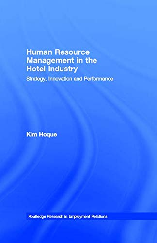 9780415757812: Human Resource Management in the Hotel Industry: Strategy, Innovation and Performance (Routledge Research in Employment Relations)