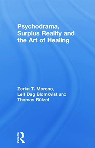 9780415758253: Psychodrama, Surplus Reality and the Art of Healing
