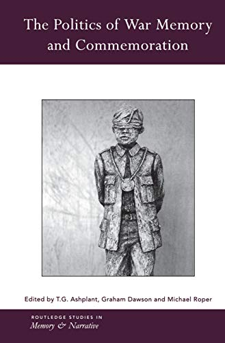 9780415758451: The Politics of War Memory and Commemoration (Routledge Studies in Memory and Narrative)