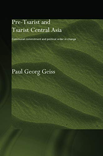 9780415758550: Pre-tsarist and Tsarist Central Asia: Communal Commitment and Political Order in Change (Central Asian Studies)