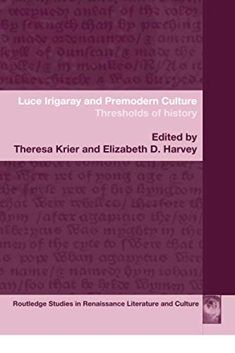 9780415758697: Luce Irigaray and Premodern Culture: Thresholds of History (Routledge Studies in Renaissance Literature and Culture)