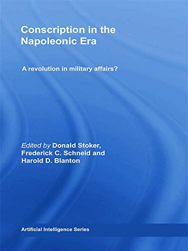 9780415758918: Conscription in the Napoleonic Era: A Revolution in Military Affairs? (Cass Military Studies)