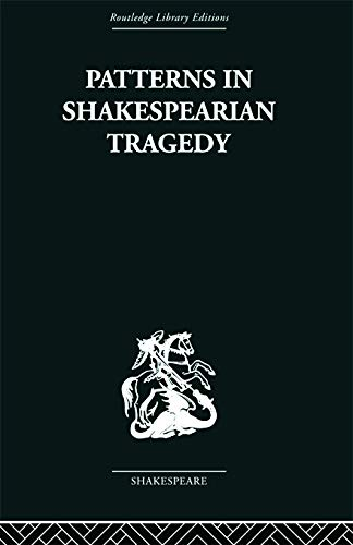 9780415759007: Patterns in Shakespearian Tragedy