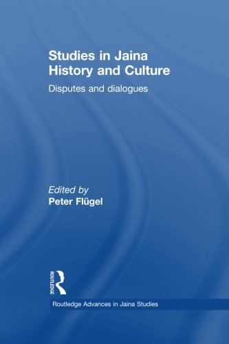 9780415759106: Studies in Jaina History and Culture: Disputes and Dialogues (Routledge Advances in Jaina Studies)