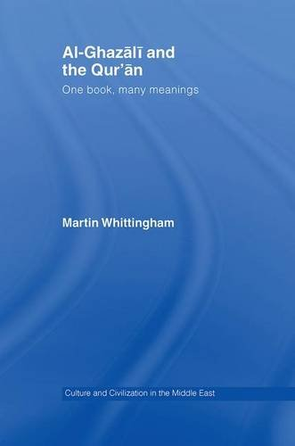 Al-Ghazali and the Qur'an: One Book, Many: Martin Whittingham
