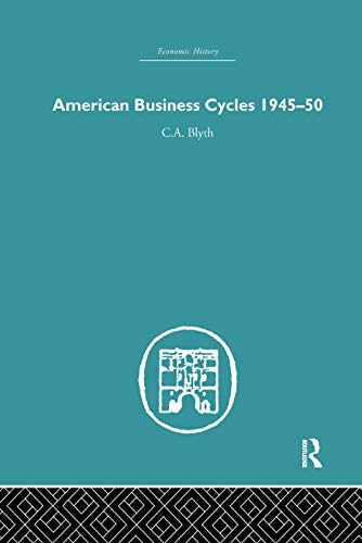 9780415759243: American Business Cycles 1945-50