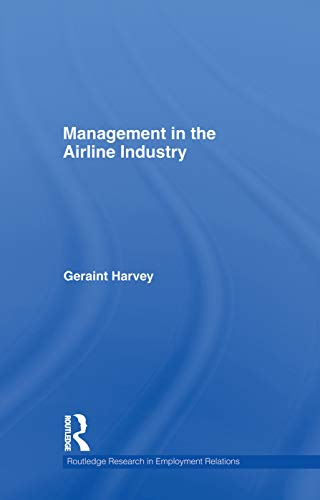 9780415759403: Management in the Airline Industry (Routledge Research in Employment Relations)