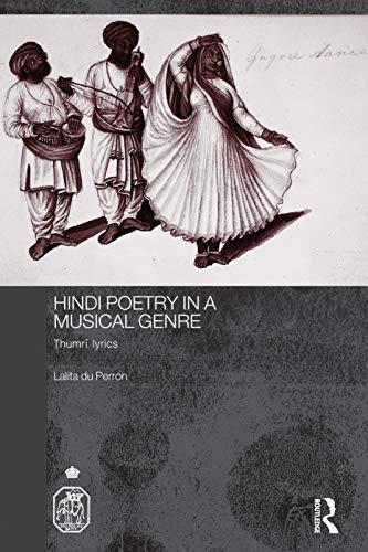 Hindi Poetry in a Musical Genre: Thumri Lyrics (Paperback): Lalita Du Perron